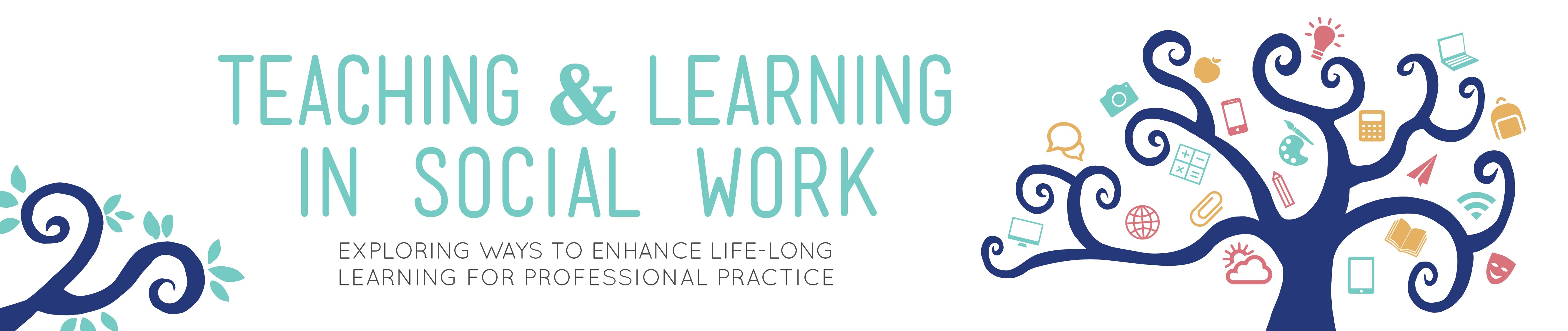 Teaching & Learning in Social Work